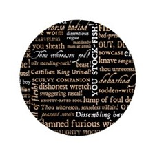 """Shakespeare Quotes 3.5"""" Button"""