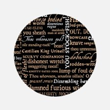 "Shakespeare Quotes 3.5"" Button"