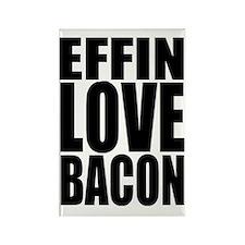 EFFIN LOVE BACON Rectangle Magnet