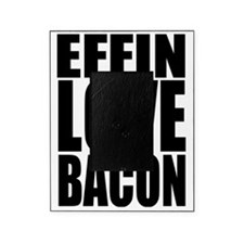 EFFIN LOVE BACON Picture Frame