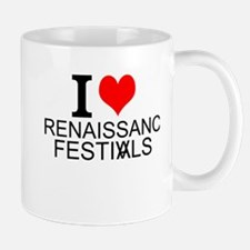 I Love Renaissance Festivals Mugs