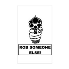 Rob Someone Else! Rectangle Decal