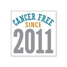 """Cancer Free Since 2011 Square Sticker 3"""" x 3"""""""