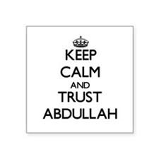 Keep Calm and TRUST Abdullah Sticker