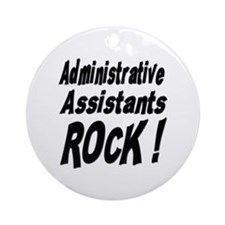 Administrative Assistants Rock ! Ornament (Round)