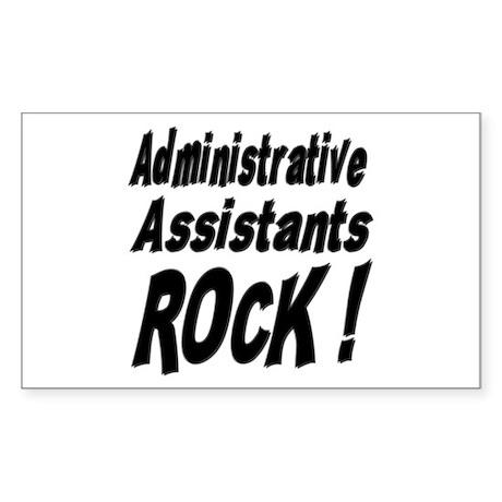 Administrative Assistants Rock ! Sticker (Rectangu