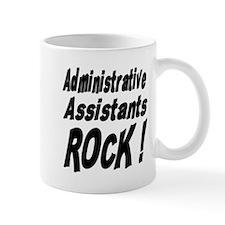 Administrative Assistants Rock ! Mug