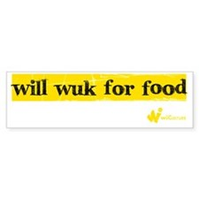 Will Wuk 4 Food Bumper Sticker