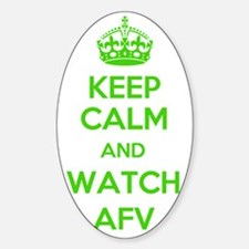 Keep Calm and Watch AFV Decal