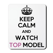 Keep Calm and Watch Top Model Mousepad