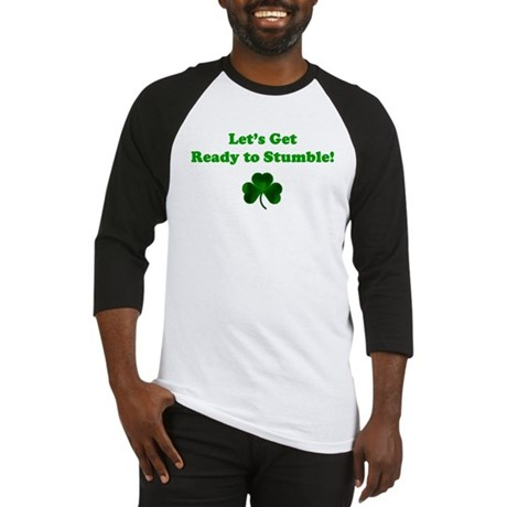 LET'S GET READY TO STUMBLE! Baseball Jersey
