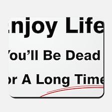 Enjoy Life Mousepad