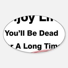 Enjoy Life Sticker (Oval)