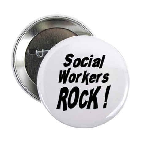 "Social Workers Rock ! 2.25"" Button (10 pack)"