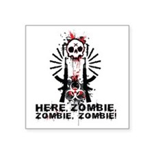"Here zombie,zombie Square Sticker 3"" x 3"""
