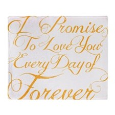 I Promise To Love You Everyday of Fo Throw Blanket