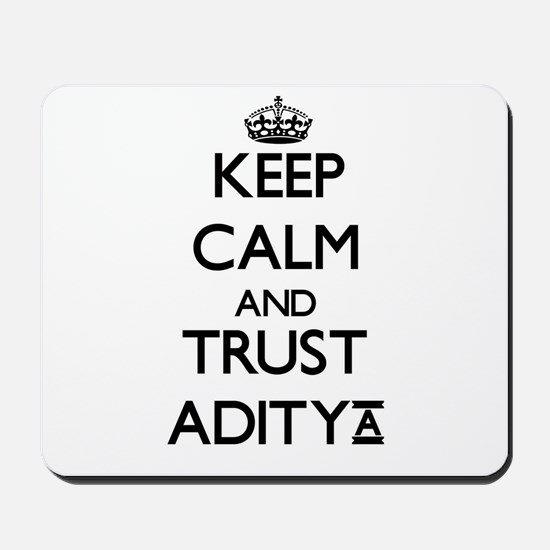 Keep Calm and TRUST Aditya Mousepad