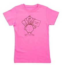 Im really a chicken! Girl's Tee