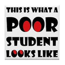 Poor student Tile Coaster