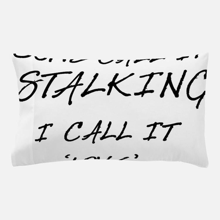 Stalking Pillow Case
