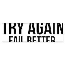 Try again fail better Bumper Sticker