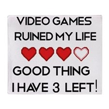 Video games ruined my life Throw Blanket