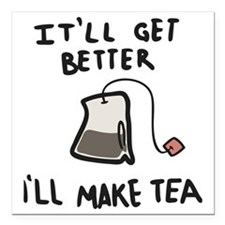"Ill Make Tea Square Car Magnet 3"" x 3"""