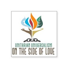 "UU On the Side of Love Square Sticker 3"" x 3"""