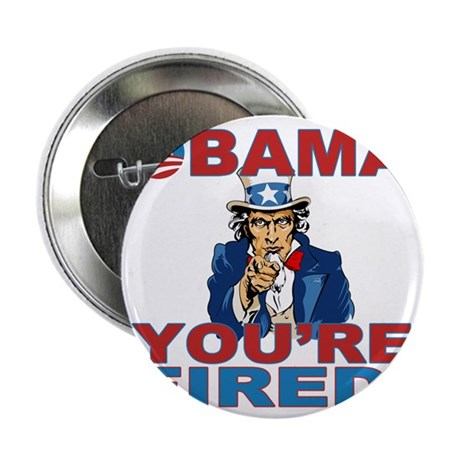 """obama your fired 2.25"""" Button"""