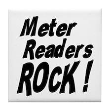 Meter Readers Rock ! Tile Coaster