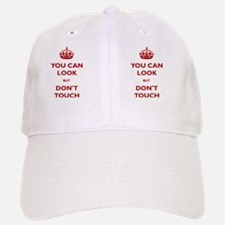 You Can Look But Dont Touch Baseball Baseball Cap