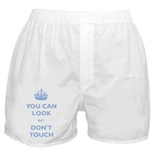 You Can Look But Dont Touch Boxer Shorts