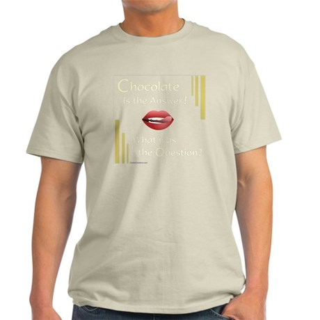 Chocolate Is Answer Light T-Shirt