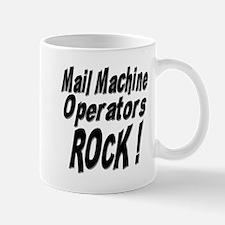 Mail Machine Operators Rock ! Mug