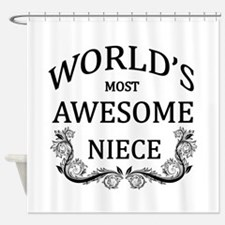 World's Most Awesome Niece Shower Curtain