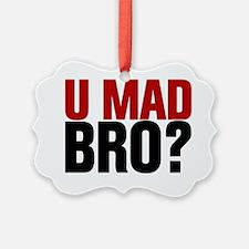 You Mad Bro? Ornament