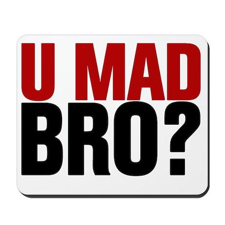 You Mad Bro? Mousepad
