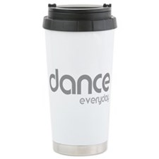 dance every day for bla Travel Mug