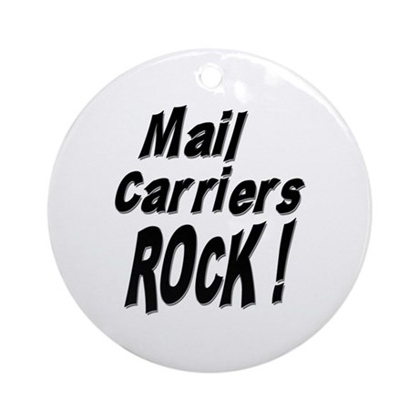 Mail Carriers Rock ! Ornament (Round)