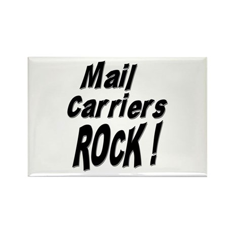 Mail Carriers Rock ! Rectangle Magnet