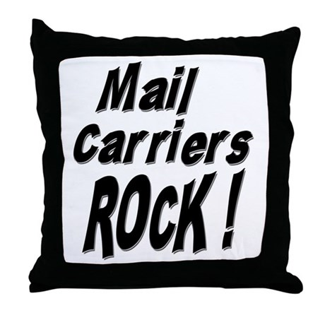 Mail Carriers Rock ! Throw Pillow