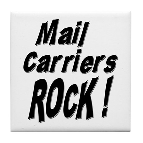 Mail Carriers Rock ! Tile Coaster