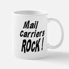 Mail Carriers Rock ! Mug