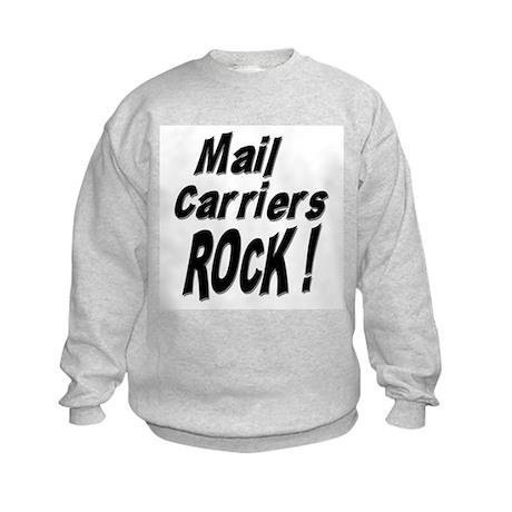 Mail Carriers Rock ! Kids Sweatshirt