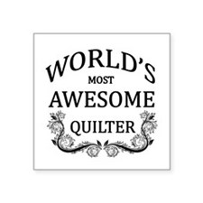 """World's Most Awesome Quilter Square Sticker 3"""" x 3"""