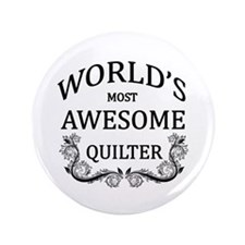 """World's Most Awesome Quilter 3.5"""" Button"""