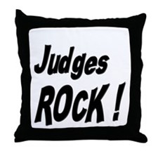Judges Rock ! Throw Pillow