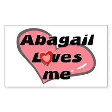 abagail loves me Rectangle Decal