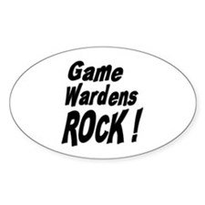 Game Wardens Rock ! Oval Decal