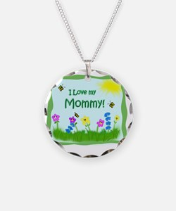 I love my Mommy! Necklace